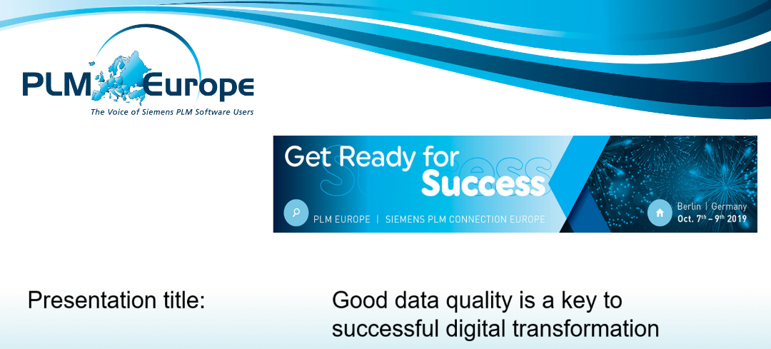 PLM Europe – Siemens PLM Connection 2019 : Good data quality is a key to successful digital transformation